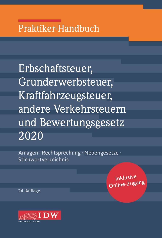 Praktiker-Handbuch Erbschaftsteuer, Grunderwerbsteuer, Kraftfahrzeugsteuer, Andere Verkehrsteuern 2020 Bewertungsgesetz